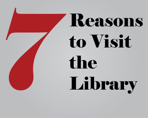 7 Reasons to Visit the Library
